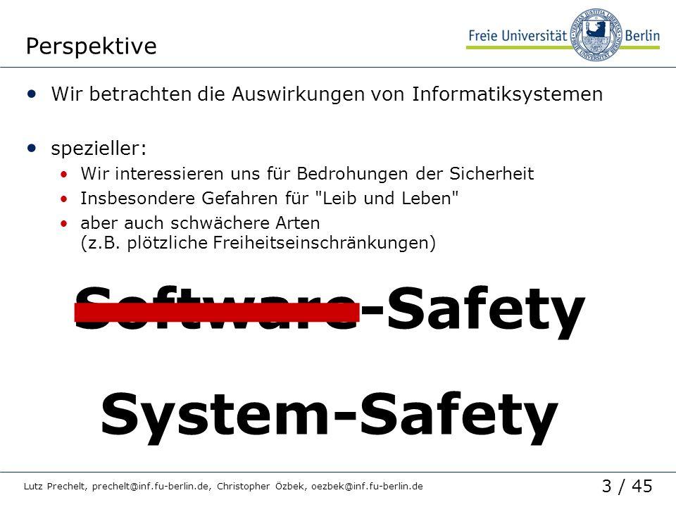 3 / 45 Lutz Prechelt, prechelt@inf.fu-berlin.de, Christopher Özbek, oezbek@inf.fu-berlin.de Perspektive Wir betrachten die Auswirkungen von Informatik
