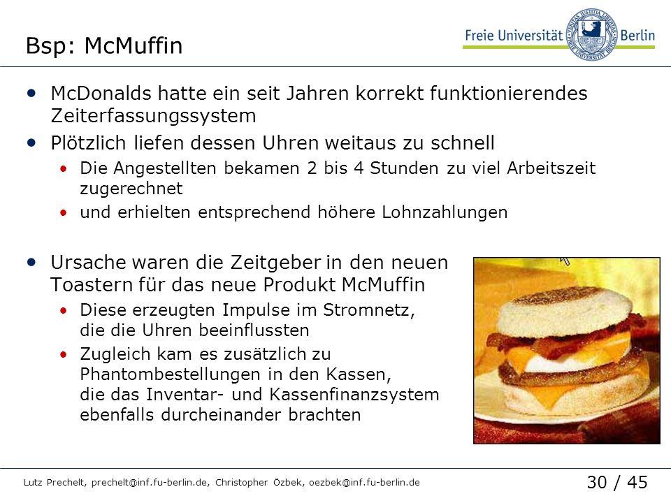 30 / 45 Lutz Prechelt, prechelt@inf.fu-berlin.de, Christopher Özbek, oezbek@inf.fu-berlin.de Bsp: McMuffin McDonalds hatte ein seit Jahren korrekt fun