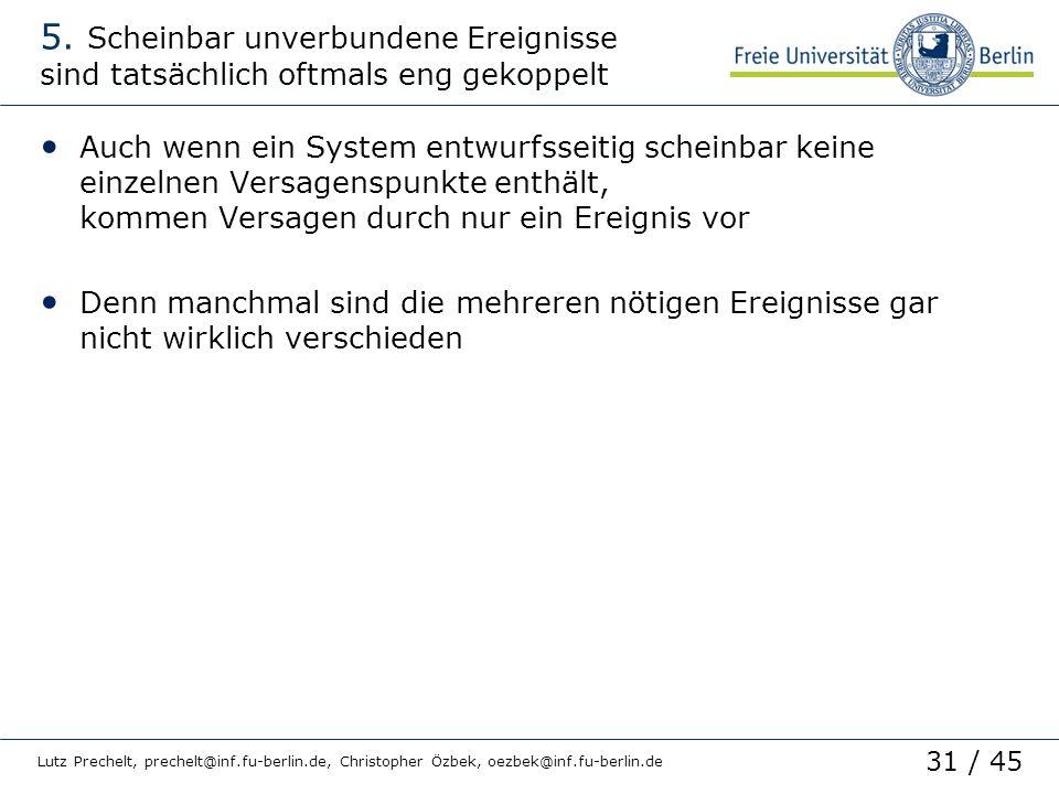 31 / 45 Lutz Prechelt, prechelt@inf.fu-berlin.de, Christopher Özbek, oezbek@inf.fu-berlin.de 5. Scheinbar unverbundene Ereignisse sind tatsächlich oft