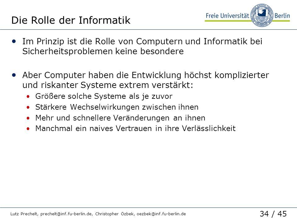 34 / 45 Lutz Prechelt, prechelt@inf.fu-berlin.de, Christopher Özbek, oezbek@inf.fu-berlin.de Die Rolle der Informatik Im Prinzip ist die Rolle von Com