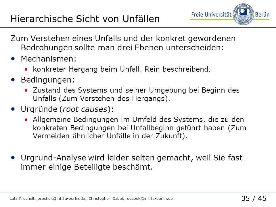 35 / 45 Lutz Prechelt, prechelt@inf.fu-berlin.de, Christopher Özbek, oezbek@inf.fu-berlin.de Hierarchische Sicht von Unfällen Zum Verstehen eines Unfa