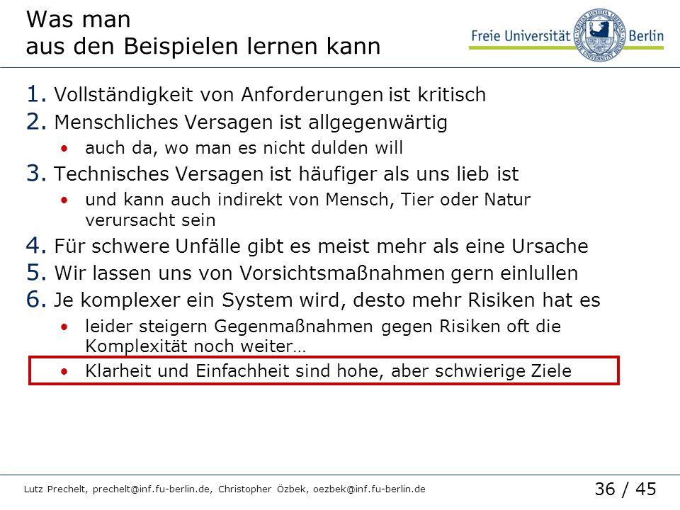 36 / 45 Lutz Prechelt, prechelt@inf.fu-berlin.de, Christopher Özbek, oezbek@inf.fu-berlin.de Was man aus den Beispielen lernen kann 1. Vollständigkeit