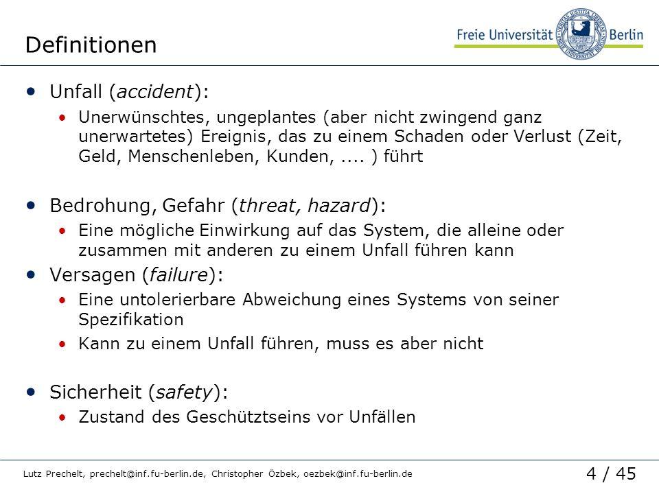 4 / 45 Lutz Prechelt, prechelt@inf.fu-berlin.de, Christopher Özbek, oezbek@inf.fu-berlin.de Definitionen Unfall (accident): Unerwünschtes, ungeplantes