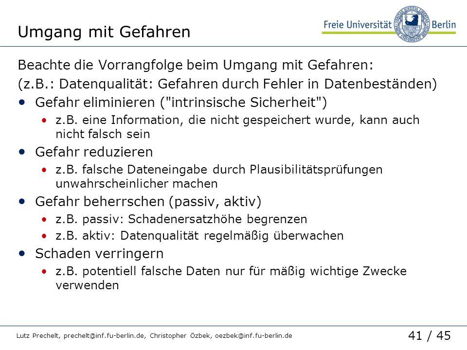 41 / 45 Lutz Prechelt, prechelt@inf.fu-berlin.de, Christopher Özbek, oezbek@inf.fu-berlin.de Umgang mit Gefahren Beachte die Vorrangfolge beim Umgang