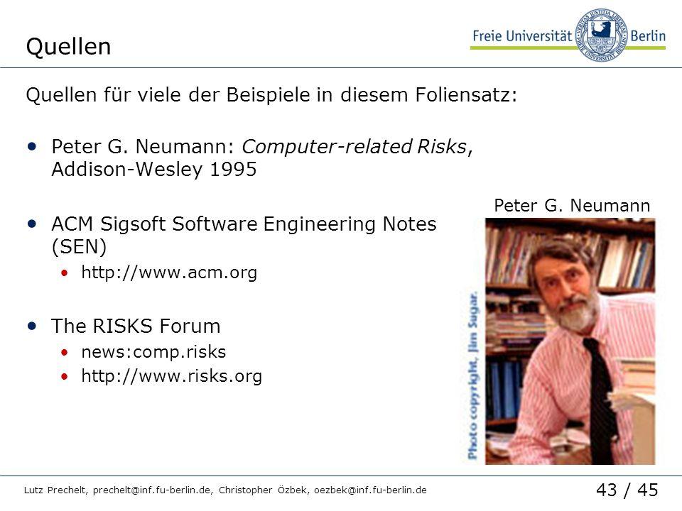 43 / 45 Lutz Prechelt, prechelt@inf.fu-berlin.de, Christopher Özbek, oezbek@inf.fu-berlin.de Quellen Quellen für viele der Beispiele in diesem Foliens