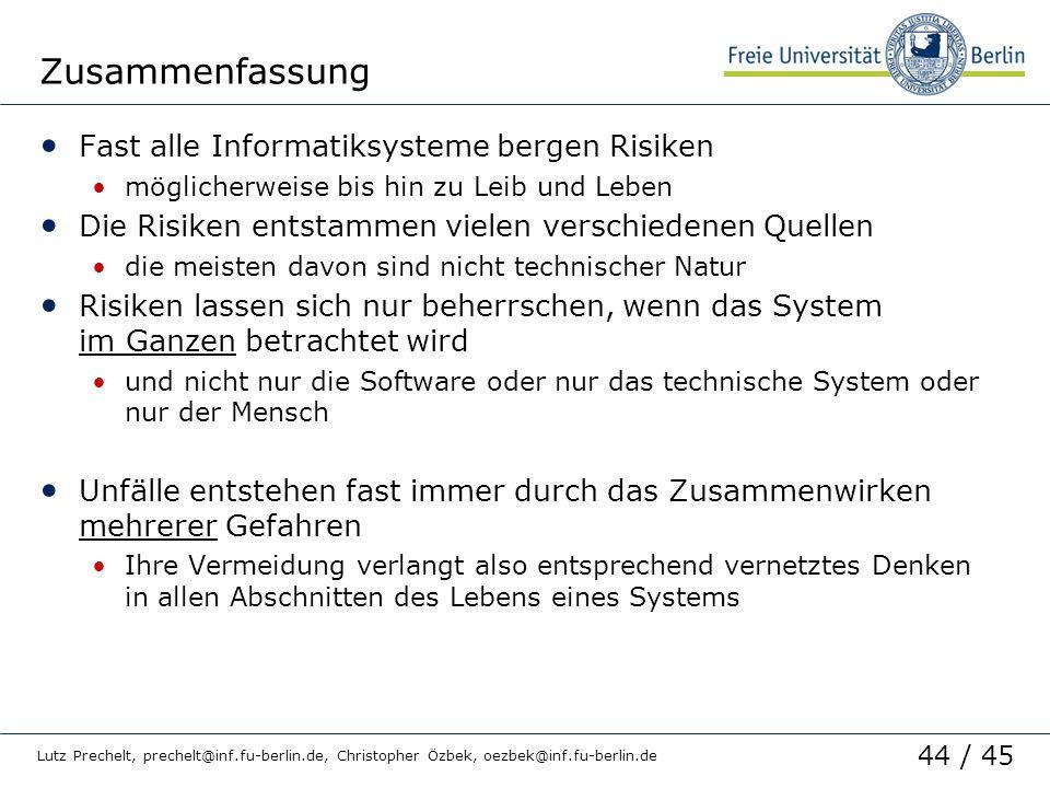 44 / 45 Lutz Prechelt, prechelt@inf.fu-berlin.de, Christopher Özbek, oezbek@inf.fu-berlin.de Zusammenfassung Fast alle Informatiksysteme bergen Risike