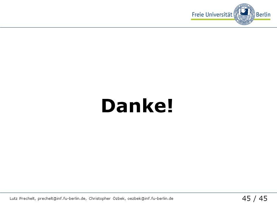 45 / 45 Lutz Prechelt, prechelt@inf.fu-berlin.de, Christopher Özbek, oezbek@inf.fu-berlin.de Danke!