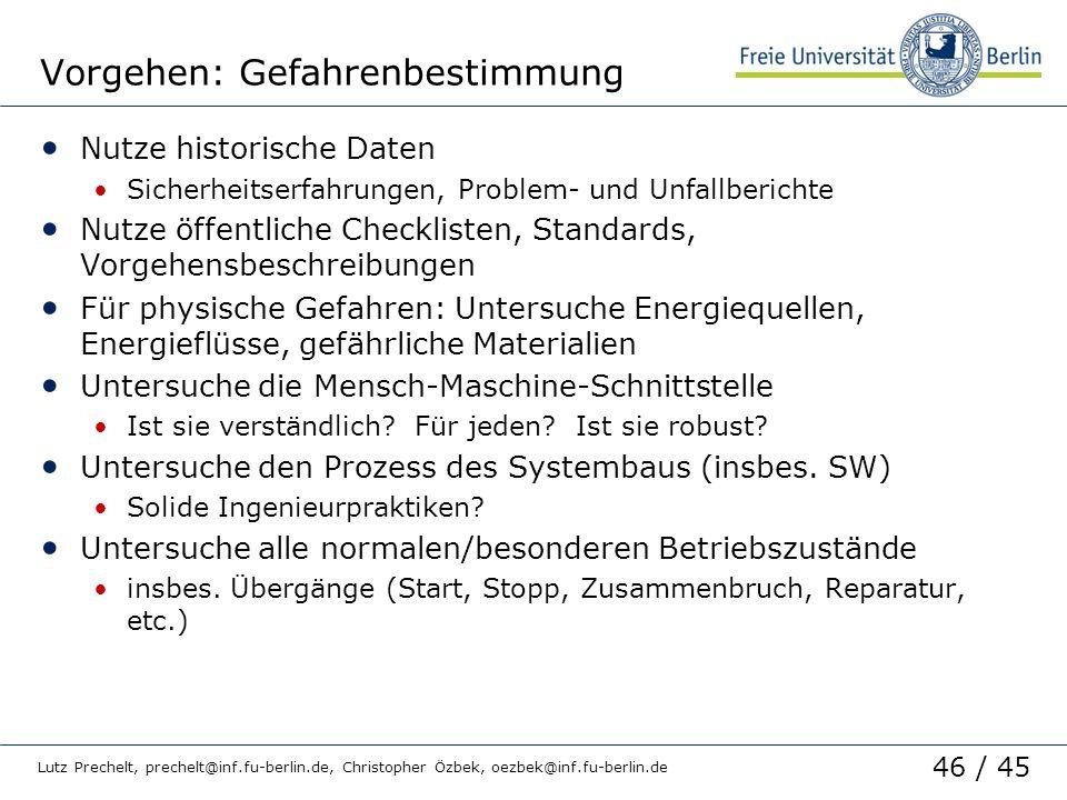 46 / 45 Lutz Prechelt, prechelt@inf.fu-berlin.de, Christopher Özbek, oezbek@inf.fu-berlin.de Vorgehen: Gefahrenbestimmung Nutze historische Daten Sich