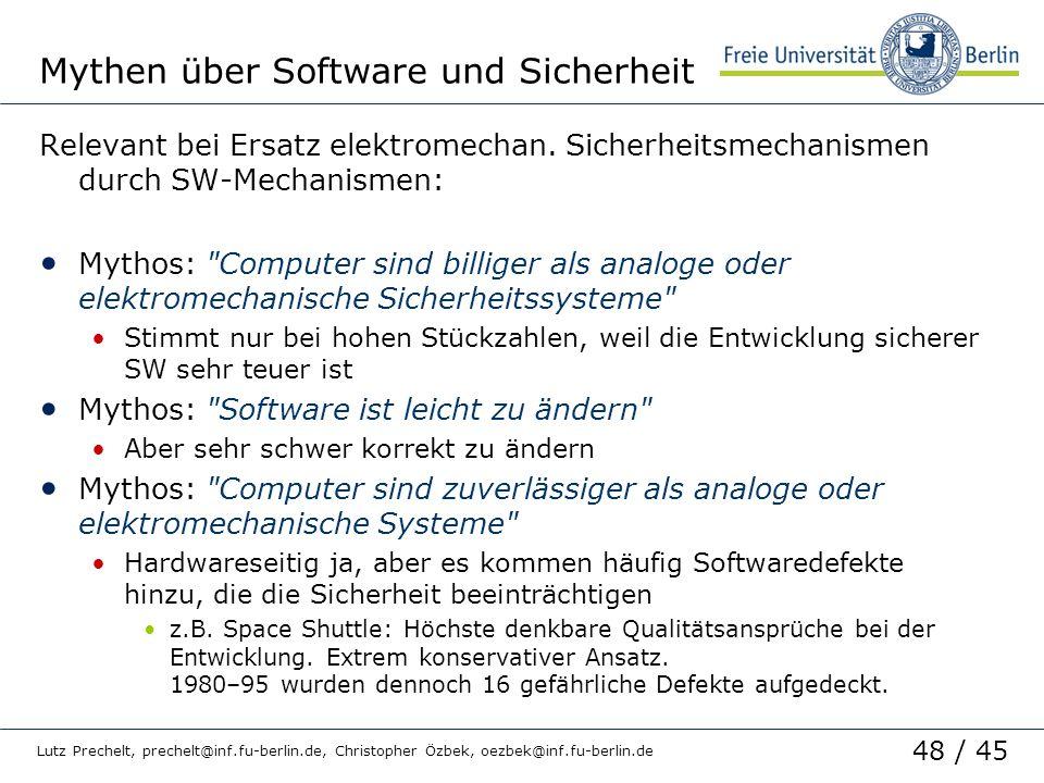 48 / 45 Lutz Prechelt, prechelt@inf.fu-berlin.de, Christopher Özbek, oezbek@inf.fu-berlin.de Mythen über Software und Sicherheit Relevant bei Ersatz e