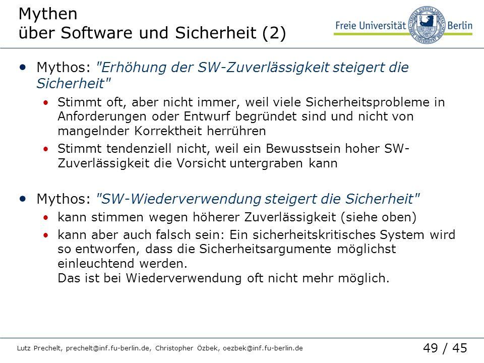 49 / 45 Lutz Prechelt, prechelt@inf.fu-berlin.de, Christopher Özbek, oezbek@inf.fu-berlin.de Mythen über Software und Sicherheit (2) Mythos: