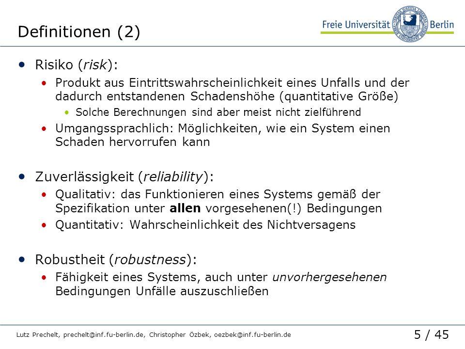 5 / 45 Lutz Prechelt, prechelt@inf.fu-berlin.de, Christopher Özbek, oezbek@inf.fu-berlin.de Definitionen (2) Risiko (risk): Produkt aus Eintrittswahrs