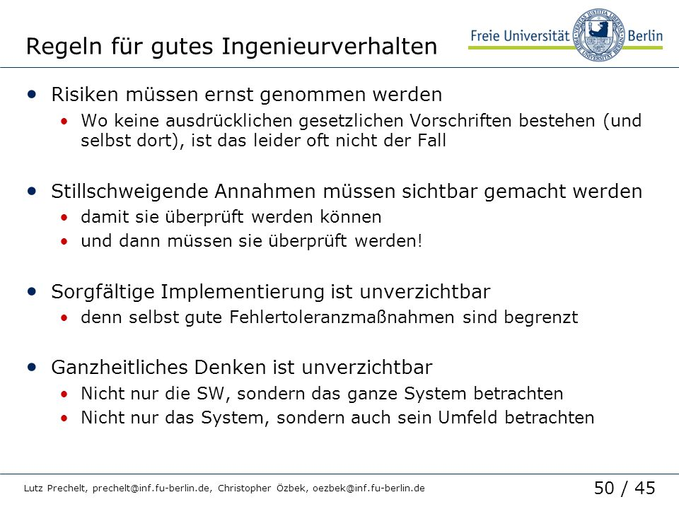 50 / 45 Lutz Prechelt, prechelt@inf.fu-berlin.de, Christopher Özbek, oezbek@inf.fu-berlin.de Regeln für gutes Ingenieurverhalten Risiken müssen ernst