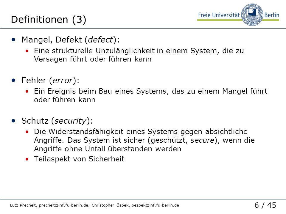 6 / 45 Lutz Prechelt, prechelt@inf.fu-berlin.de, Christopher Özbek, oezbek@inf.fu-berlin.de Definitionen (3) Mangel, Defekt (defect): Eine strukturell