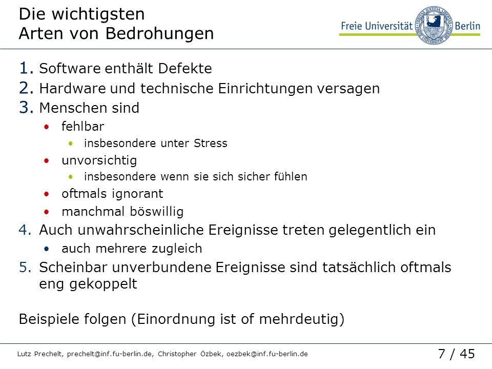 7 / 45 Lutz Prechelt, prechelt@inf.fu-berlin.de, Christopher Özbek, oezbek@inf.fu-berlin.de Die wichtigsten Arten von Bedrohungen 1. Software enthält