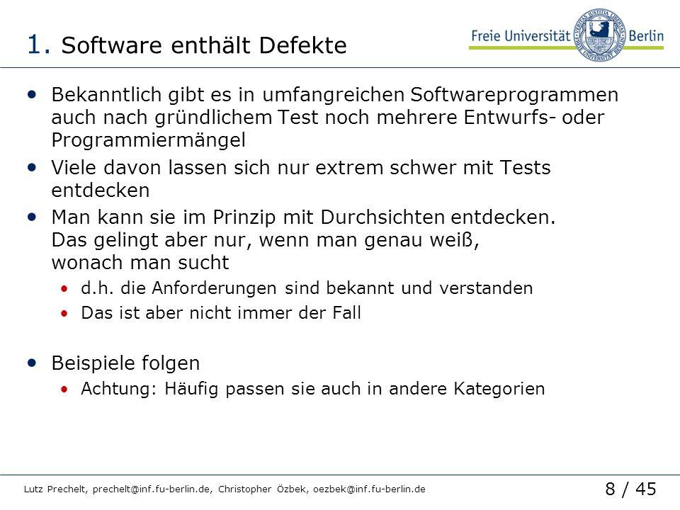 8 / 45 Lutz Prechelt, prechelt@inf.fu-berlin.de, Christopher Özbek, oezbek@inf.fu-berlin.de 1. Software enthält Defekte Bekanntlich gibt es in umfangr