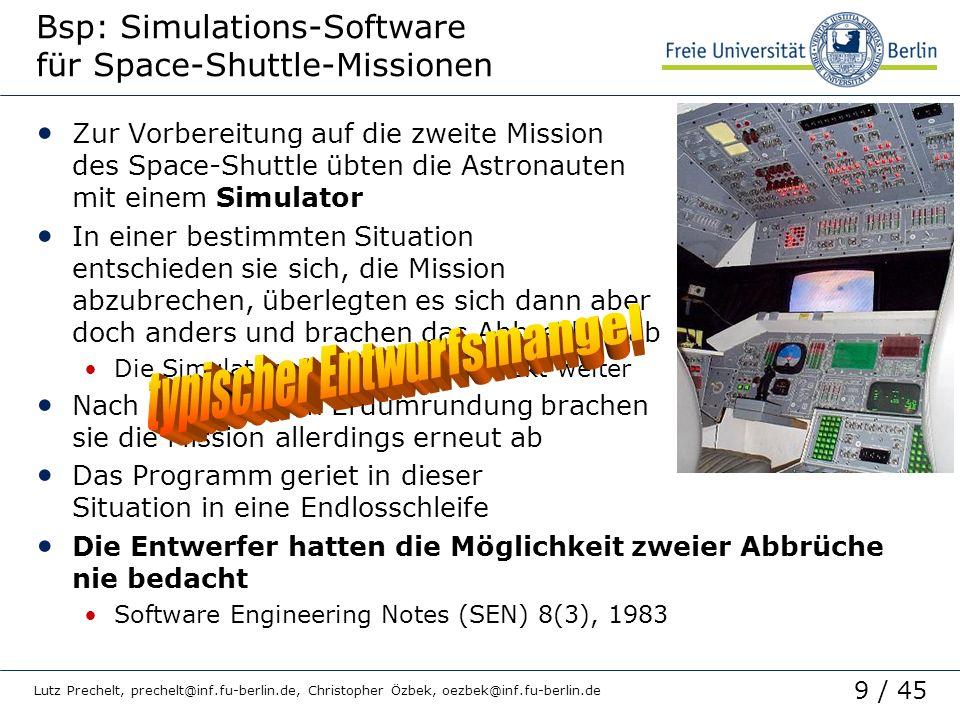 9 / 45 Lutz Prechelt, prechelt@inf.fu-berlin.de, Christopher Özbek, oezbek@inf.fu-berlin.de Bsp: Simulations-Software für Space-Shuttle-Missionen Zur