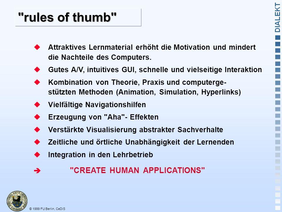 © 1999 FU Berlin, CeDiS Attraktives Lernmaterial erhöht die Motivation und mindert die Nachteile des Computers.
