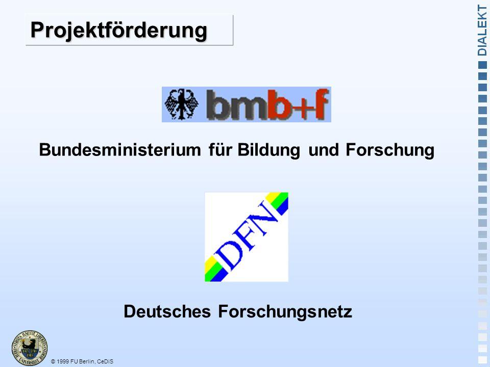© 1999 FU Berlin, CeDiS Projektförderung Deutsches Forschungsnetz Bundesministerium für Bildung und Forschung