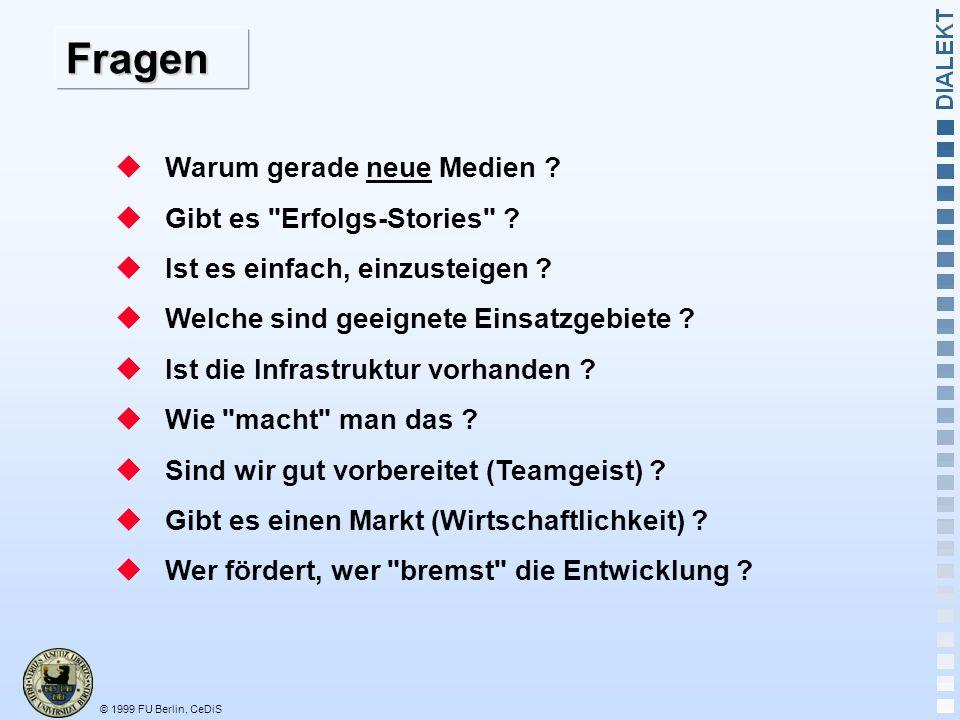 © 1999 FU Berlin, CeDiS Fragen Warum gerade neue Medien .