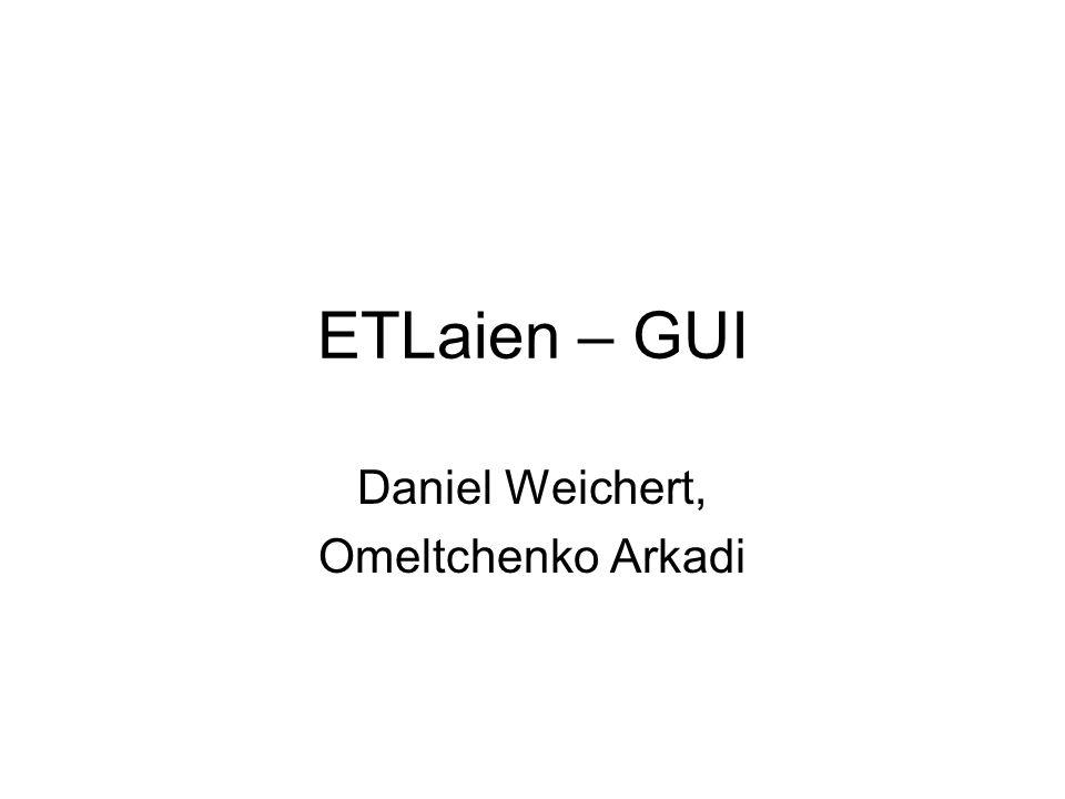 ETLaien – GUI Daniel Weichert, Omeltchenko Arkadi