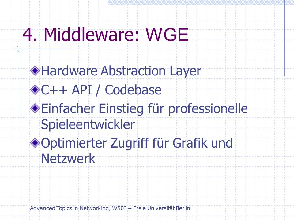 Advanced Topics in Networking, WS03 – Freie Universität Berlin 4.