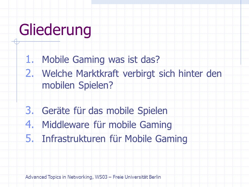 Advanced Topics in Networking, WS03 – Freie Universität Berlin Gliederung 1.