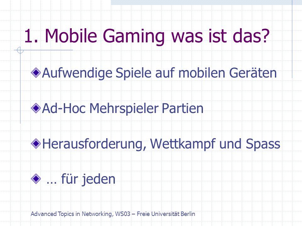 Advanced Topics in Networking, WS03 – Freie Universität Berlin 2.