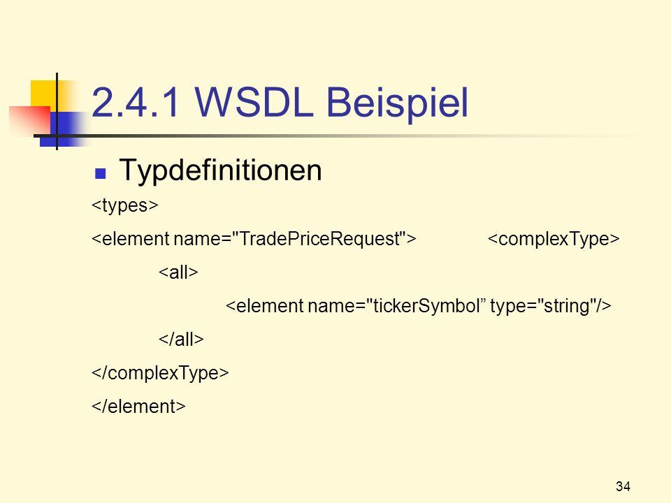 34 2.4.1 WSDL Beispiel Typdefinitionen