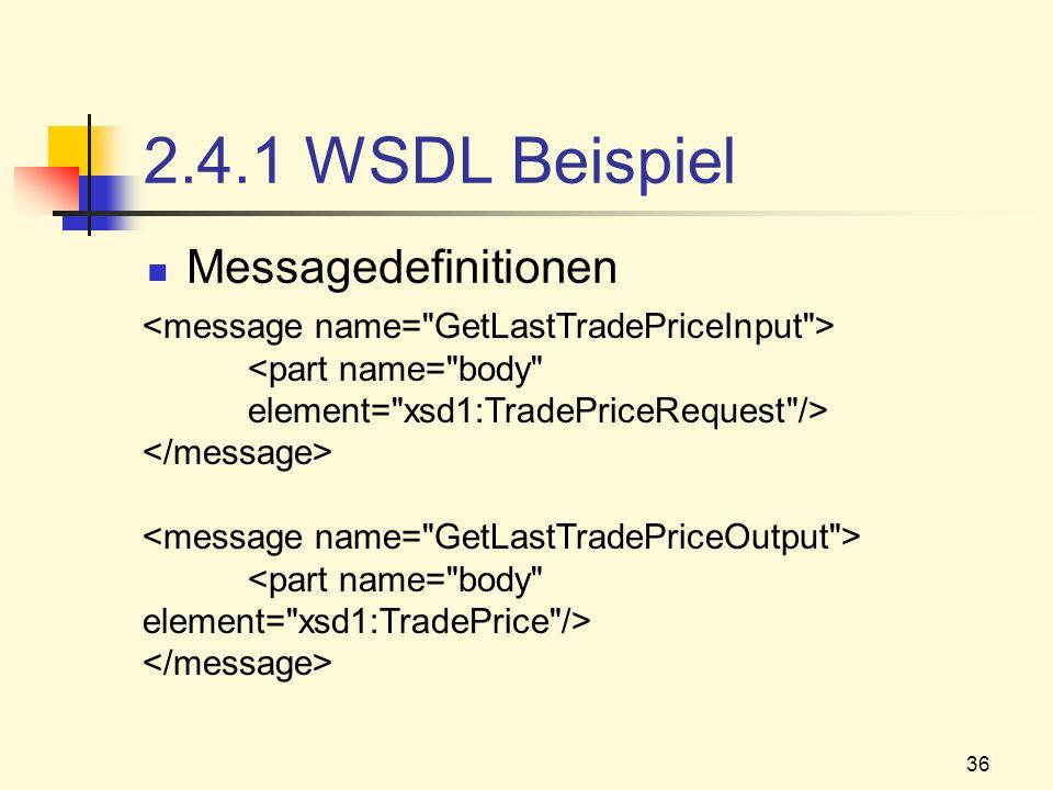36 2.4.1 WSDL Beispiel Messagedefinitionen
