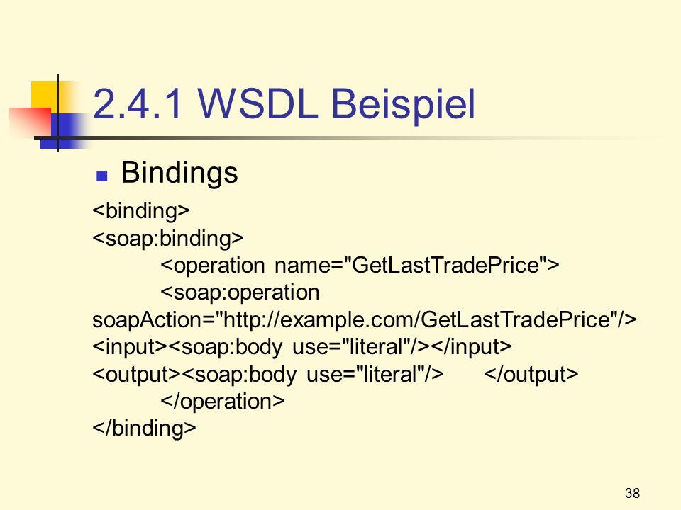 38 2.4.1 WSDL Beispiel Bindings