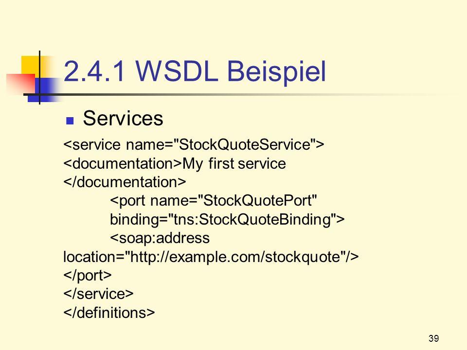 39 2.4.1 WSDL Beispiel Services My first service
