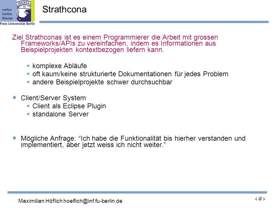 Lutz Prechelt, prechelt@inf.fu-berlin.de 18 Ziel Strathconas ist es einem Programmierer die Arbeit mit grossen Frameworks/APIs zu vereinfachen, indem es Informationen aus Beispielprojekten kontextbezogen liefern kann.