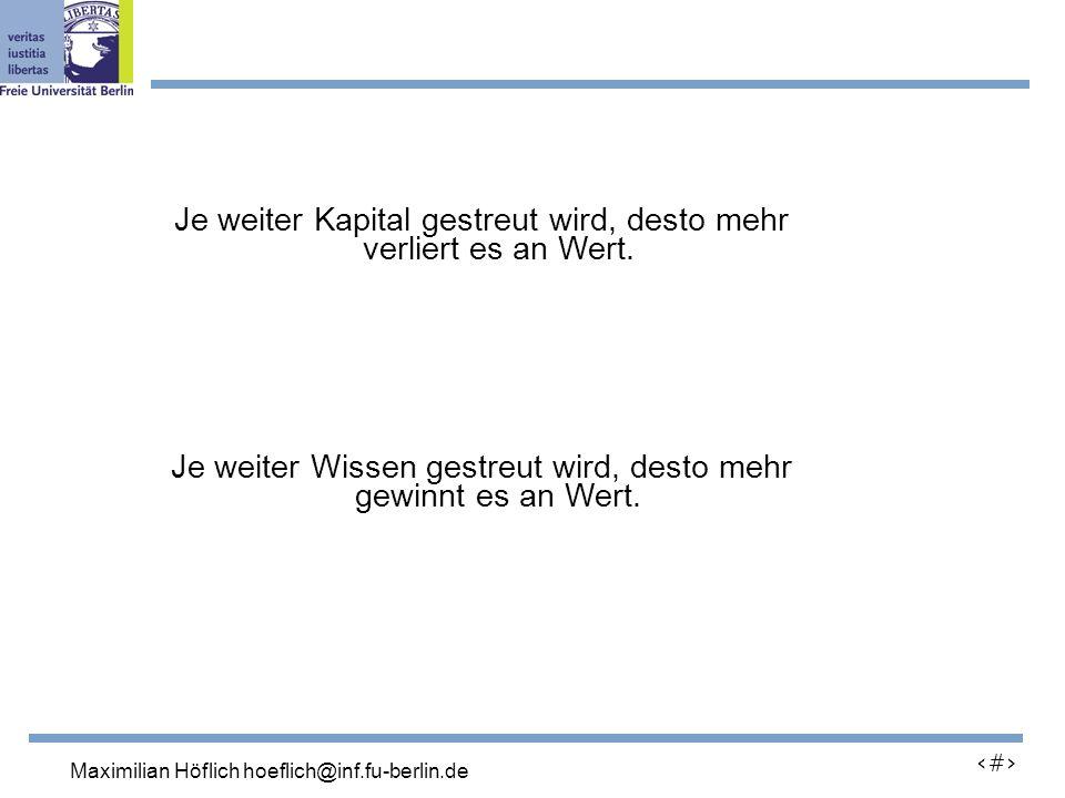 Lutz Prechelt, prechelt@inf.fu-berlin.de 6 Je weiter Kapital gestreut wird, desto mehr verliert es an Wert.
