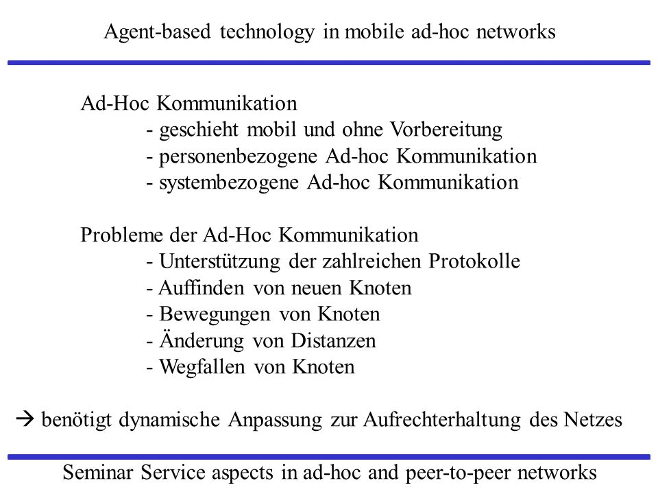 Agent-based technology in mobile ad-hoc networks Seminar Service aspects in ad-hoc and peer-to-peer networks Entwicklung: