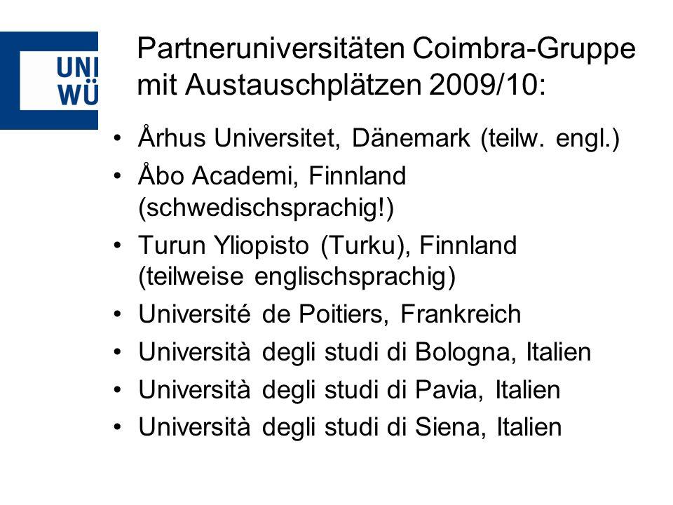 Partneruniversitäten Coimbra-Gruppe mit Austauschplätzen 2009/10: Århus Universitet, Dänemark (teilw. engl.) Åbo Academi, Finnland (schwedischsprachig