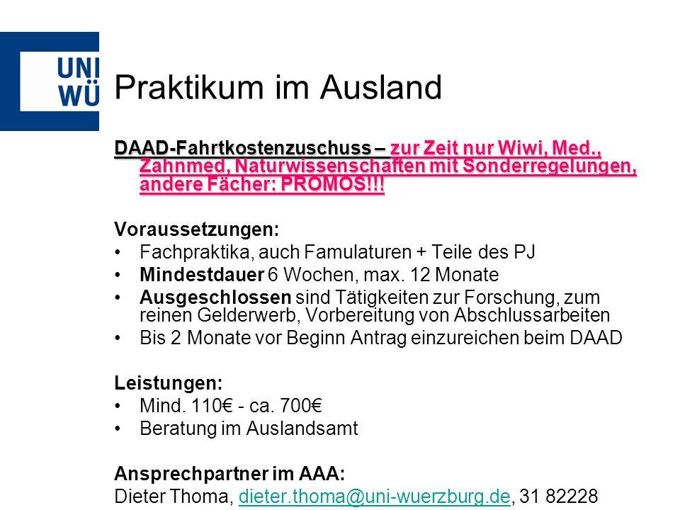 Praktikum im Ausland DAAD-Fahrtkostenzuschuss – zur Zeit nur Wiwi, Med., Zahnmed, Naturwissenschaften mit Sonderregelungen, andere Fächer: PROMOS!!! V