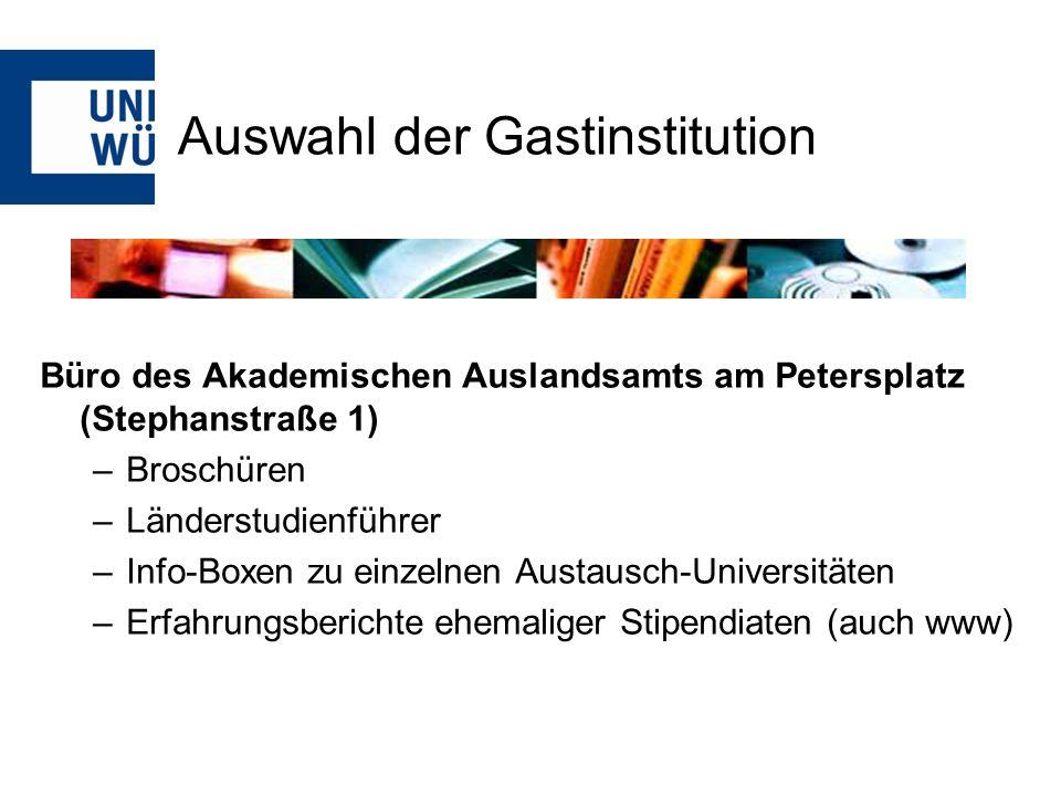 Auswahl der Gastinstitution Büro des Akademischen Auslandsamts am Petersplatz (Stephanstraße 1) –Broschüren –Länderstudienführer –Info-Boxen zu einzel