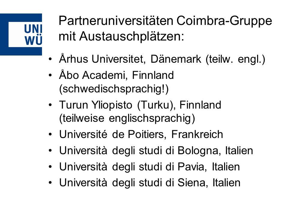 Partneruniversitäten Coimbra-Gruppe mit Austauschplätzen: Århus Universitet, Dänemark (teilw. engl.) Åbo Academi, Finnland (schwedischsprachig!) Turun