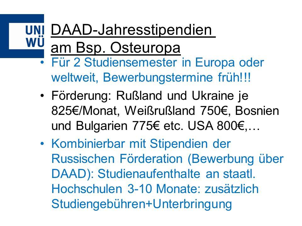 DAAD-Jahresstipendien am Bsp. Osteuropa Für 2 Studiensemester in Europa oder weltweit, Bewerbungstermine früh!!! Förderung: Rußland und Ukraine je 825