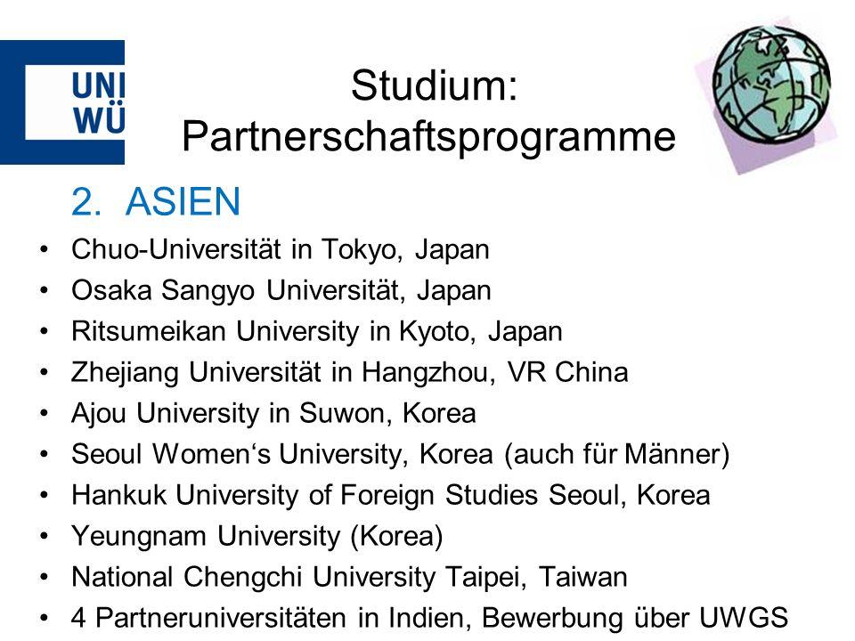 Studium: Partnerschaftsprogramme 2. ASIEN Chuo-Universität in Tokyo, Japan Osaka Sangyo Universität, Japan Ritsumeikan University in Kyoto, Japan Zhej