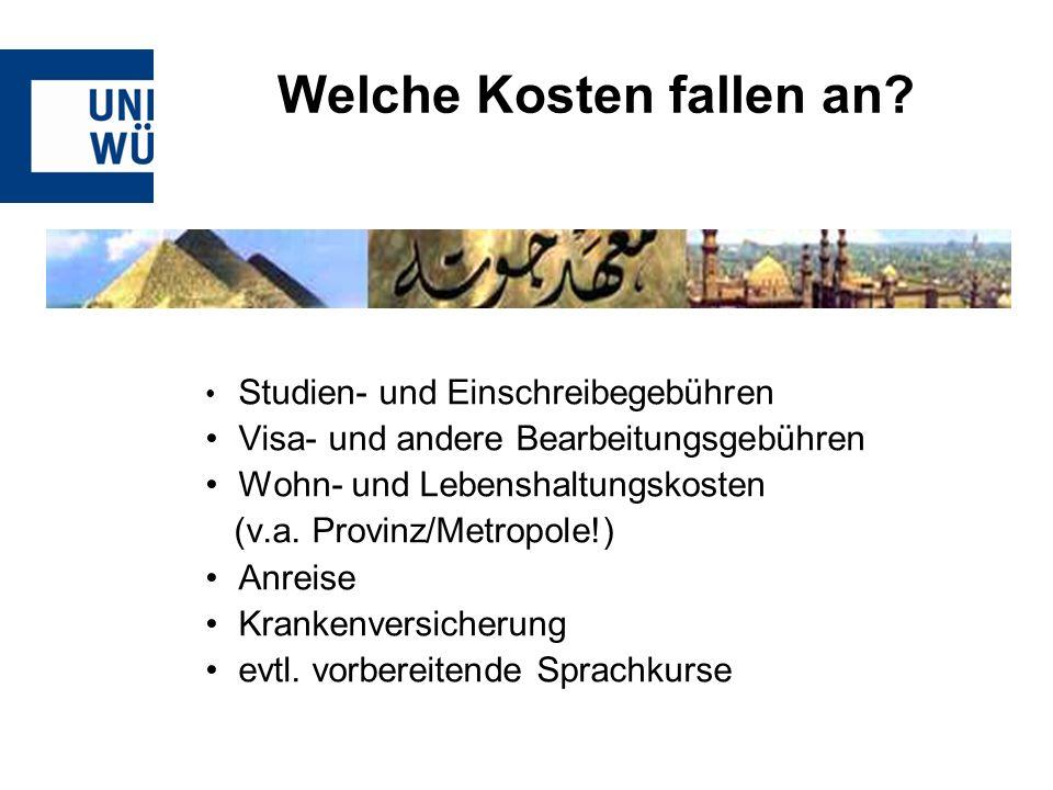 Studien- und Einschreibegebühren Visa- und andere Bearbeitungsgebühren Wohn- und Lebenshaltungskosten (v.a.