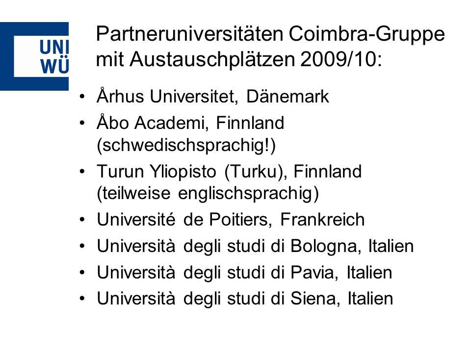 Partneruniversitäten Coimbra-Gruppe mit Austauschplätzen 2009/10: Århus Universitet, Dänemark Åbo Academi, Finnland (schwedischsprachig!) Turun Yliopi