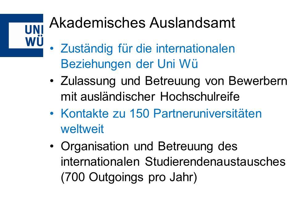 Zuständig für die internationalen Beziehungen der Uni Wü Zulassung und Betreuung von Bewerbern mit ausländischer Hochschulreife Kontakte zu 150 Partneruniversitäten weltweit Organisation und Betreuung des internationalen Studierendenaustausches (700 Outgoings pro Jahr)