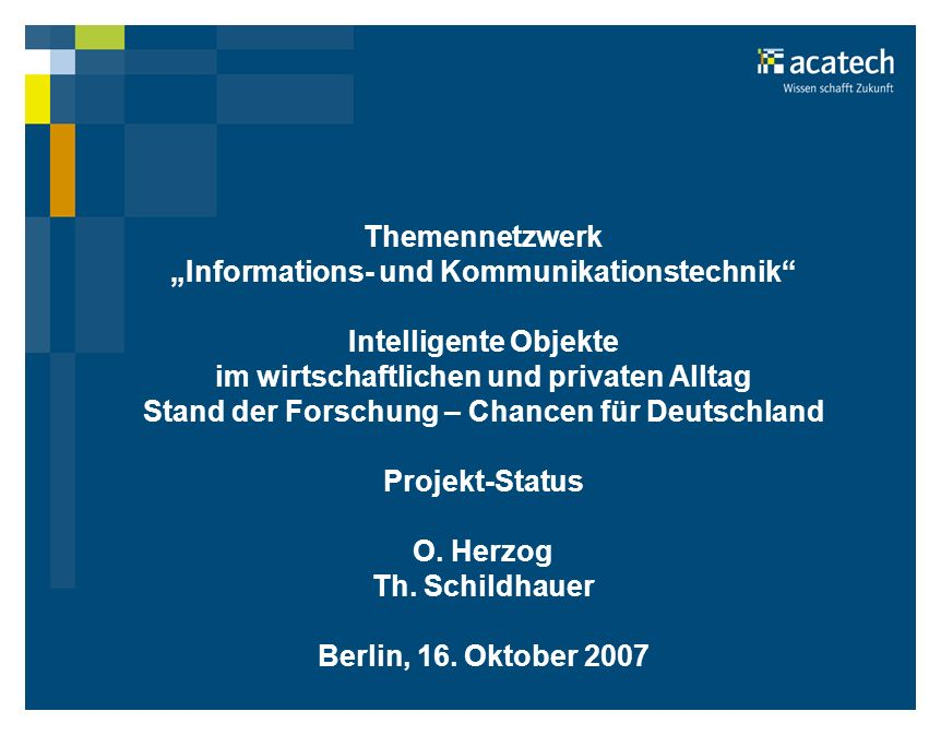 Themennetzwerk Informations- und Kommunikationstechnik Intelligente Objekte im wirtschaftlichen und privaten Alltag Stand der Forschung – Chancen für