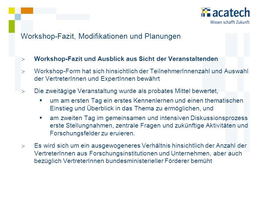 Workshop-Fazit, Modifikationen und Planungen Workshop-Fazit und Ausblick aus Sicht der Veranstaltenden Workshop-Form hat sich hinsichtlich der Teilneh