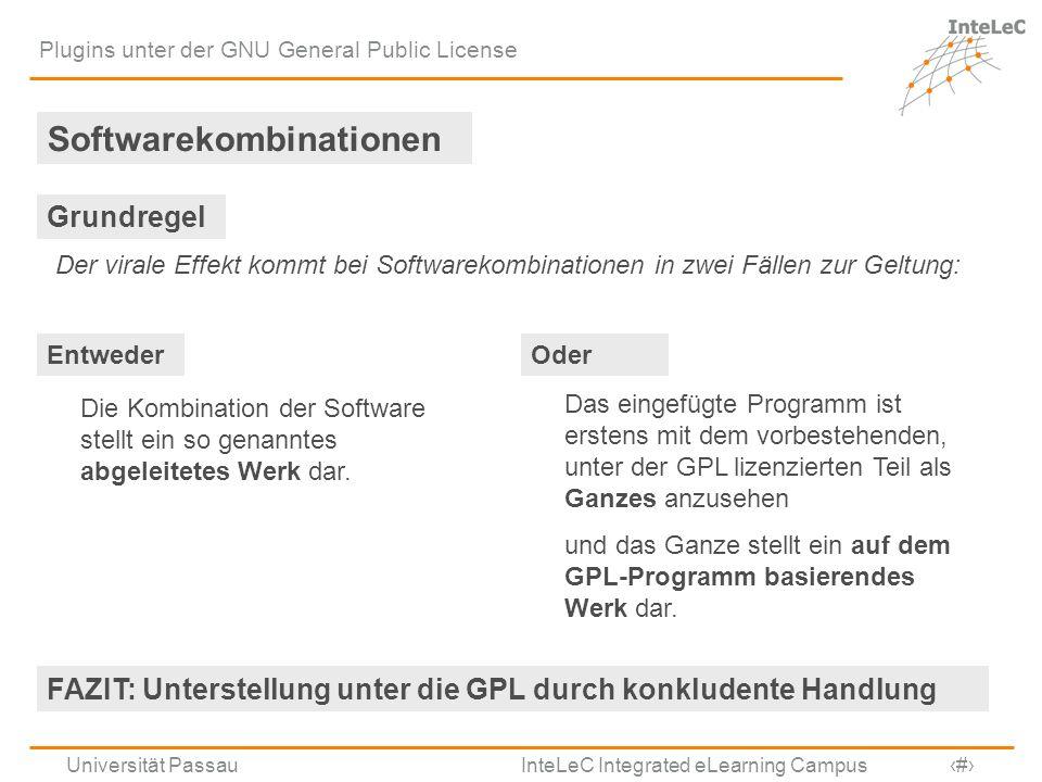 Universität Passau InteLeC Integrated eLearning Campus 10 Plugins unter der GNU General Public License Softwarekombinationen Grundregel Der virale Eff