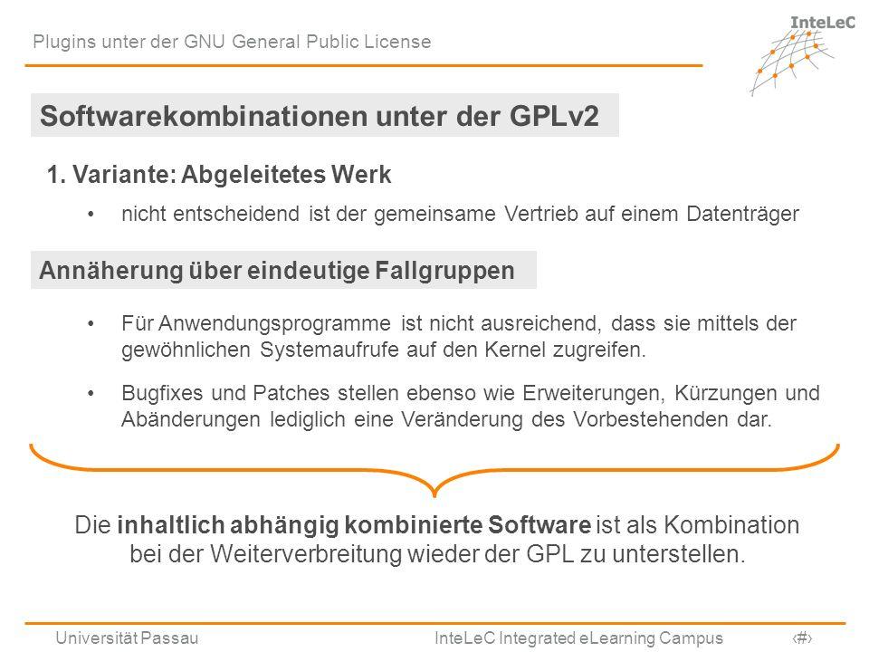 Universität Passau InteLeC Integrated eLearning Campus 11 Plugins unter der GNU General Public License Softwarekombinationen unter der GPLv2 1. Varian