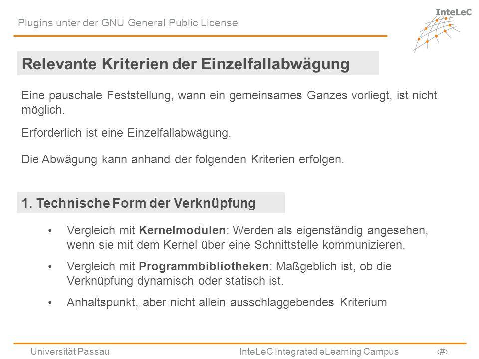 Universität Passau InteLeC Integrated eLearning Campus 13 Plugins unter der GNU General Public License 1. Technische Form der Verknüpfung Vergleich mi