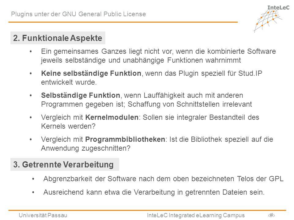 Universität Passau InteLeC Integrated eLearning Campus 14 Plugins unter der GNU General Public License 2. Funktionale Aspekte Ein gemeinsames Ganzes l
