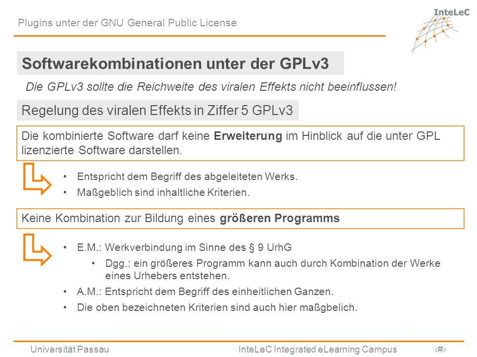 Universität Passau InteLeC Integrated eLearning Campus 15 Plugins unter der GNU General Public License Softwarekombinationen unter der GPLv3 Die GPLv3